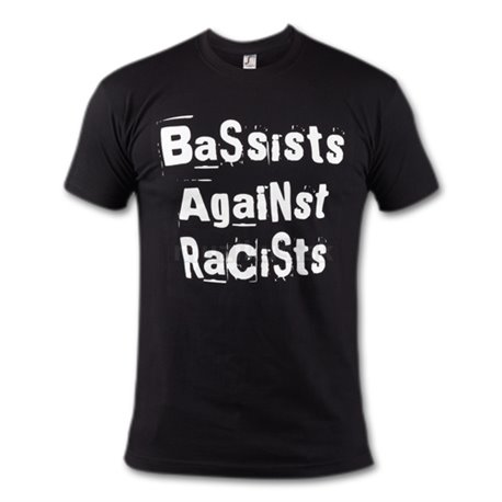 Bassists Against Racists - Size: M (male)